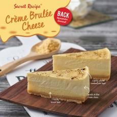 Secret Recipe Creme Brulee Cheese Cake Back by Popular Demand