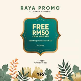 YFS Raya Promotion FREE RM50 Cash Vouchers (6 May 2020 - 31 May 2020)