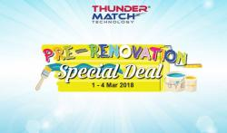Thunder Match Technology Pre-Renovation Special Deal (1 March 2018 - 4 March 2018)
